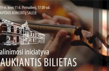 Dalijimosi iniciatyvai skirtas labdaros koncertas: LAUKIANTIS BILIETAS