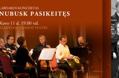 Dalijimosi iniciatyva LAUKIANTIS BILIETAS: labdaringas koncertas NUBUSK PASIKEITĘS